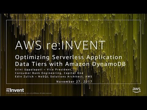 AWS re:Invent 2017: Optimizing Serverless Application Data Tiers with Amazon DynamoD (SRV301)