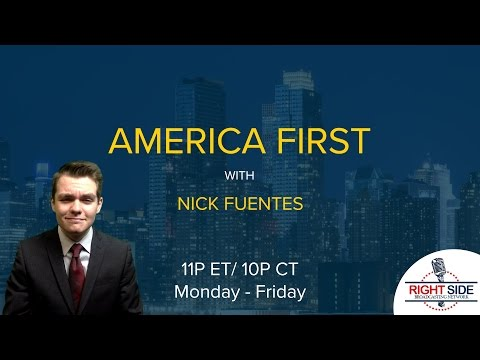 America First w/ Nick Fuentes - 3/8/17