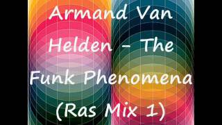 Armand Van Helden - The Funk Phenomena (Ras Mix 1)