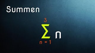 Mathematik: Summen und Summenzeichen
