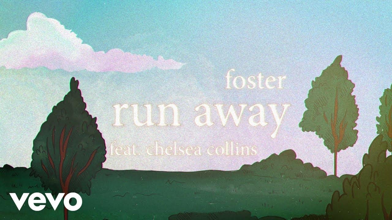 Foster - run away (Lyric Video) ft. Chelsea Collins