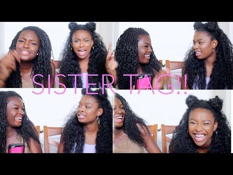 SISTER TAG!!
