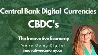 Central Bank Digital Currencies- CBDC's