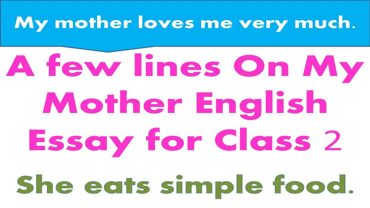 A Few Lines On My Mother English Essay For Class   Youtube A Few Lines On My Mother English Essay For Class