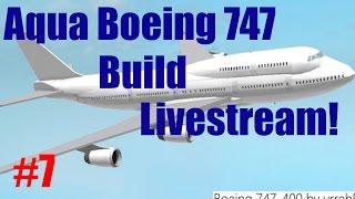 Roblox: Live Stream   Aqua Boeing 747 Build   Part #7