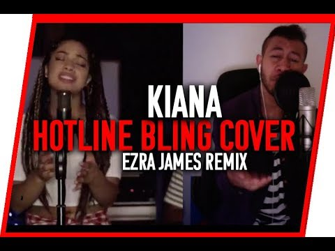 Hotline Bling cover- Kiana (Ezra James Remix)