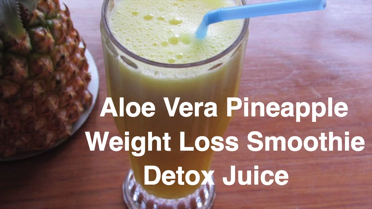 How To Lose Weight Fast - Aloe Vera - Pineapple Smoothie ...