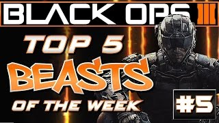 Black Ops 3 Beasts of the Week - Ep 05 - HE