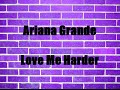 Ariana Grande Love Me Harder Lyrics mp3