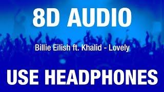Billie Eilish ft. Khalid - Lovely | 8D AUDIO