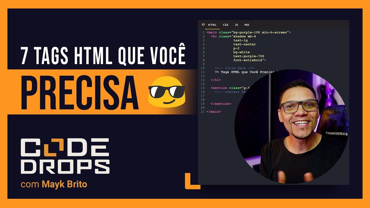 7 Tags HTML que Você Precisa Conhecer | Code/Drops