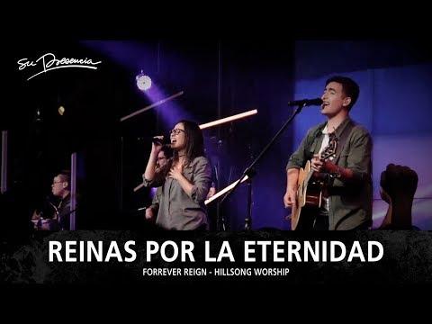 Reinas Por la Eternidad - Su Presencia (Forever Reign - Hillsong Worship) - Español