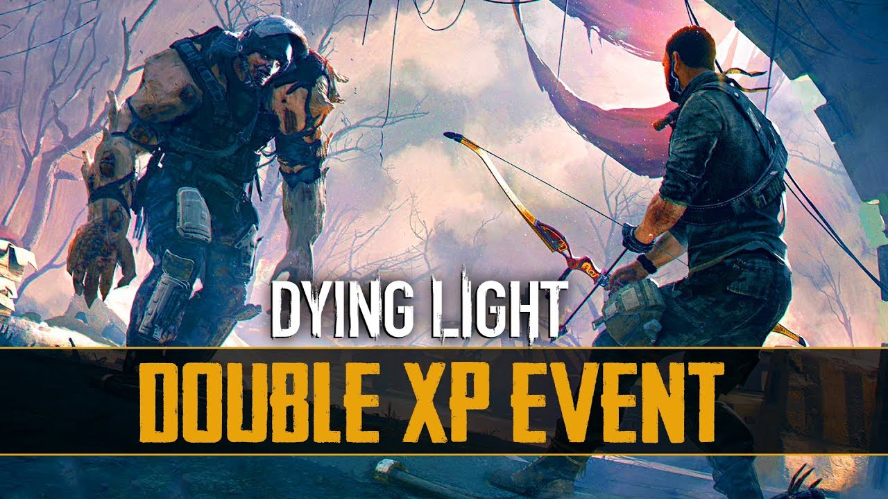 Dying Light - Double XP Week & Dragon's Breath Bow Quest thumbnail