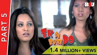Ek Se Bure Do | Part 5 | Arshad Warsi, Rajpal Yadav, Anita Hassanandani | Full HD 1080p