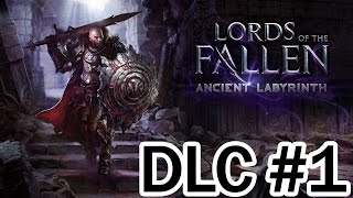 Lords of the Fallen DLC - Ancient Labyrinth #1