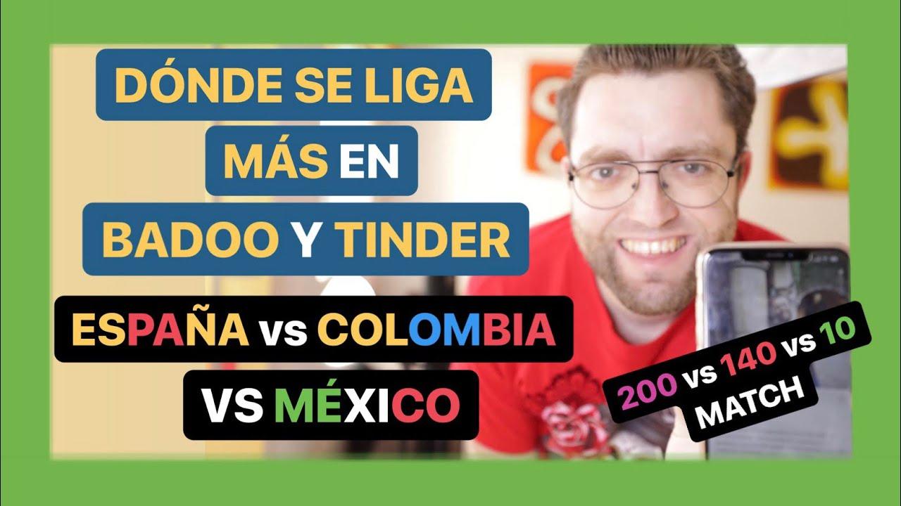 Dónde Se Liga Más En Tinder Y Badoo España Vs México Vs Colombia 200 Vs 140 Vs 10 Match