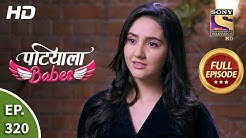 Patiala Babes - Ep 320 - Full Episode - 17th February, 2020