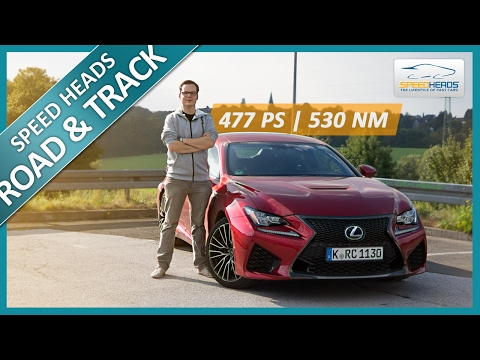 Lexus RC F Test (477 PS) - Fahrbericht - Review - Speed Heads