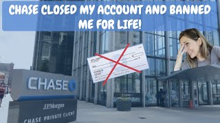 CHASE BANK BANS ME FOR LIFE! THEY CLOSE MY ACCOUNT AND WITHHOLDING MY MONEY THAT WAS IN CLOSED ACCT!
