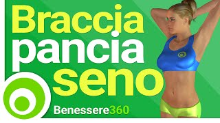 Braccia Toniche Seno Sodo e Pancia Piatta - Esercizi - 15 Minuti