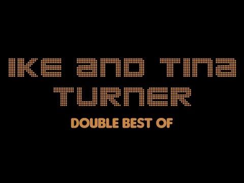 Ike & Tina Turner - Double Best Of (Full Album / Album complet)
