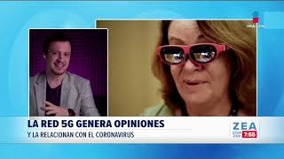 Red 5G, ¿causa del Covid-19?   Noticias con Francisco Zea