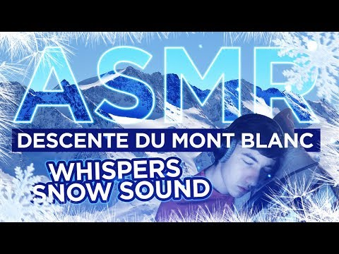 DESCENTE DU MONT BLANC - ASMR (Whispers, Snow sound)