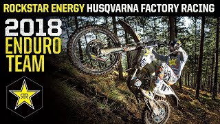 2018 Enduro Team | Rockstar Energy Husqvarna Factory Racing