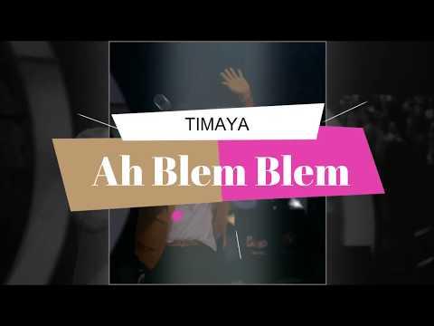 Timaya - Ah Blem Blem (Lyrics video)