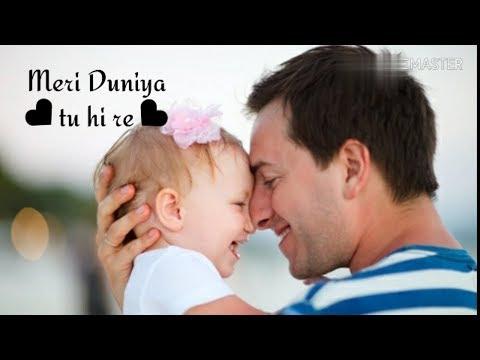 Meri Duniya Tu Hi Re, Father & Daughter Beautiful Whatsapp Status😙.