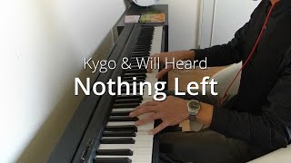 Kygo - Nothing Left ft. Will Heard | Piano Cover & Sheets