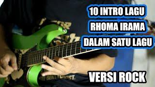 10 INTRO LAGU RHOMA IRAMA DALAM SATU LAGU (VERSI ROCK)