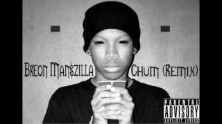 Breon Man$zilla x Chum ▲ (Remix) ▲