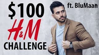 $100 H&M Challenge ft. Blumaan | Affordable Men