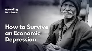 How to Survive an Economic Depression, According to Science