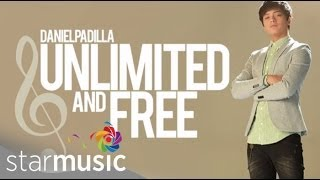 DANIEL PADILLA - Unlimited and Free