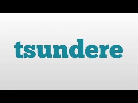 tsundere meaning and pronunciation