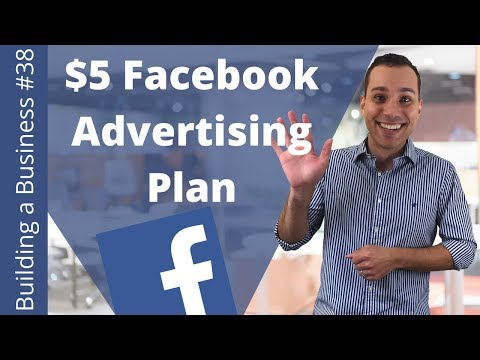 Facebook Advertising $5 A Day Plan - Building A Online Business From Scratch Ep. 38