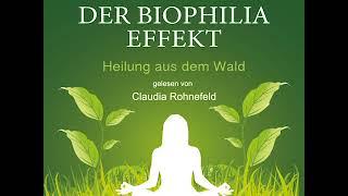 Der Biophilia-Effekt (Heilung aus dem Wald) – Clemens G. Arvay (Komplettes Hörbuch)