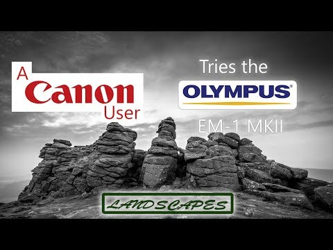 A Canon User Tries The Olympus EM1 MKII Landscape Photography