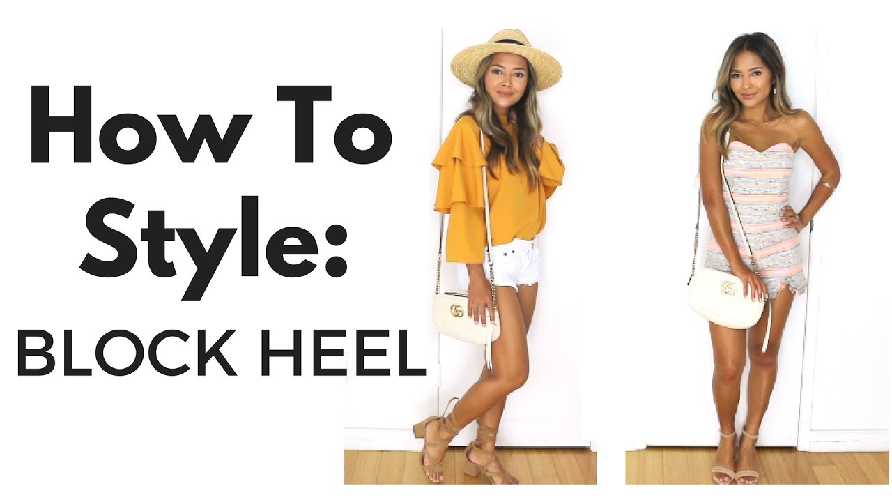 6df6066dc4b How To Style Block Heels + Lookbook