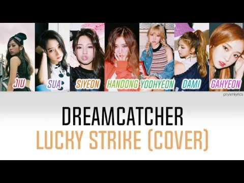 Dreamcatcher - Lucky Strike Lyrics (Eng)