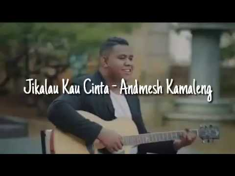 Jikalau Kau Cinta - Judika (cover By Andmesh Kamaleng) (Musik Lirik Video)