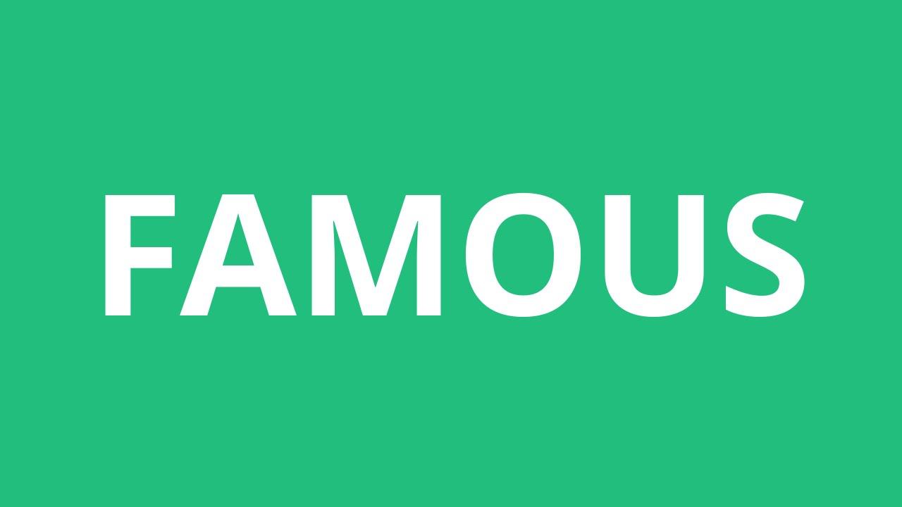 How To Pronounce Famous - Pronunciation Academy