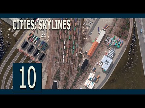 Cities: Skylines - ep10 - Let's build a railyard