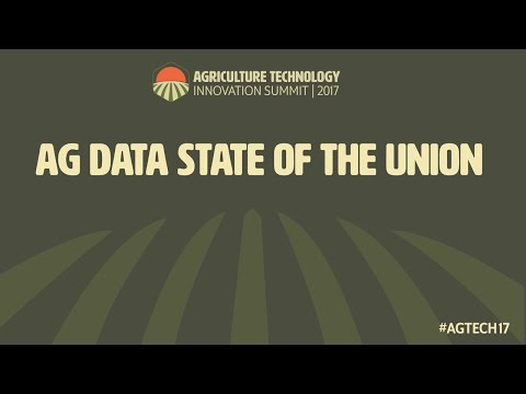 AgTech Innovation Summit 2017 - Ag Data State of the Union