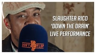 Slaughter Rico 'Down The Drain' Live Performance