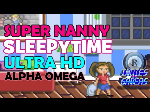 Super nanny sleepytime ultra hd alpha omega by team nanny super nanny sleepy time ultra hd alpha omega indies vs gamers game jam voltagebd Gallery