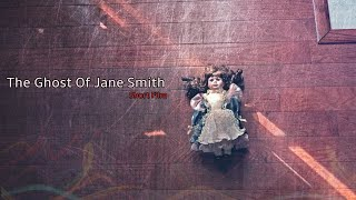 The Ghost Of Jane Smith (short horror film)