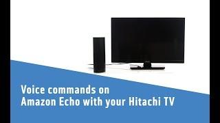 Voice commands on Amazon Echo with Hitachi TV